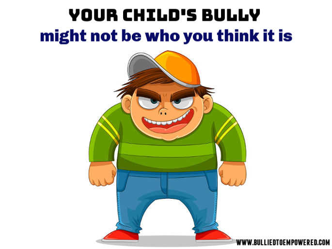 Your child's bully might not be who you think
