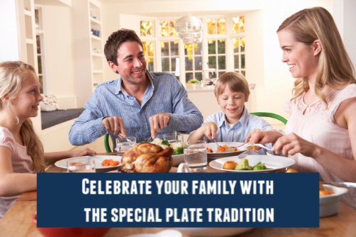 Celebrate your family with the special plate tradition